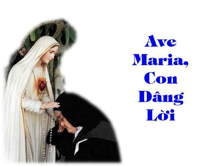 AVE MARIA, CON DÂNG LỜI