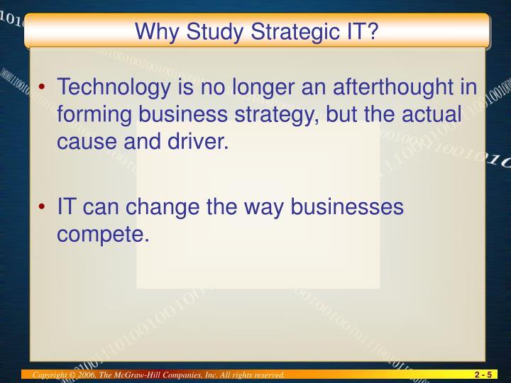 Why Study Strategic IT?