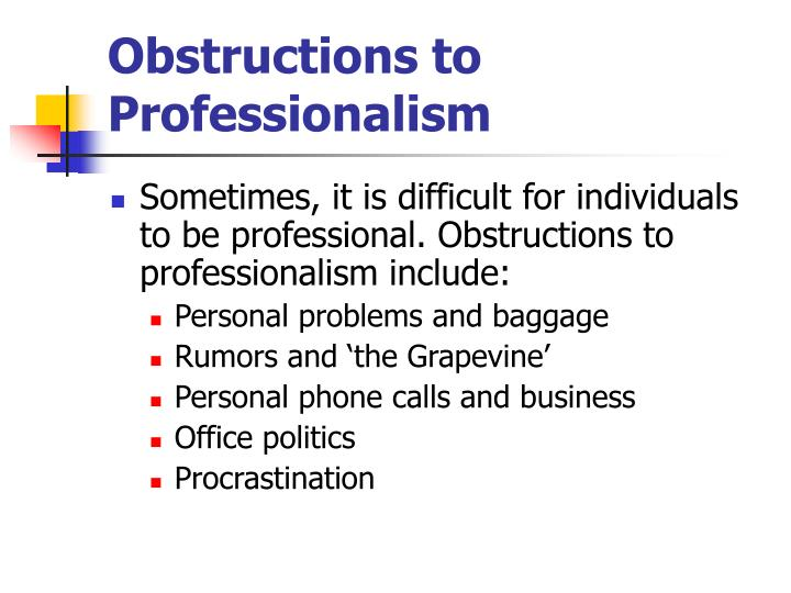 Obstructions to Professionalism