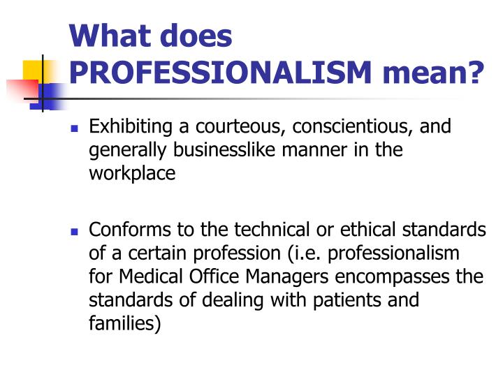 What does PROFESSIONALISM mean?