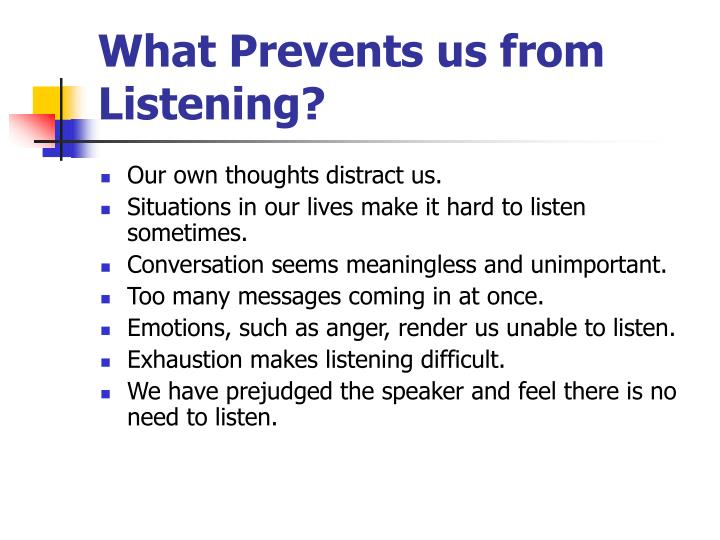 What Prevents us from Listening?