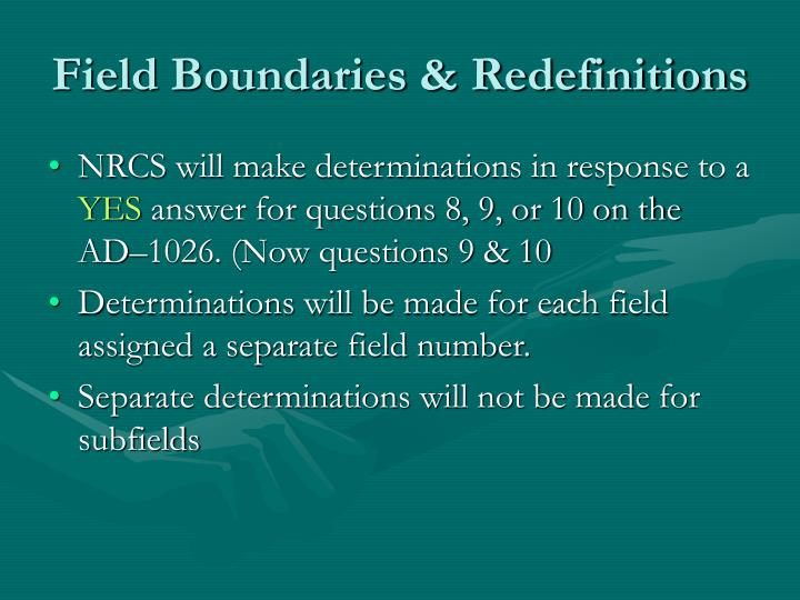 Field Boundaries & Redefinitions