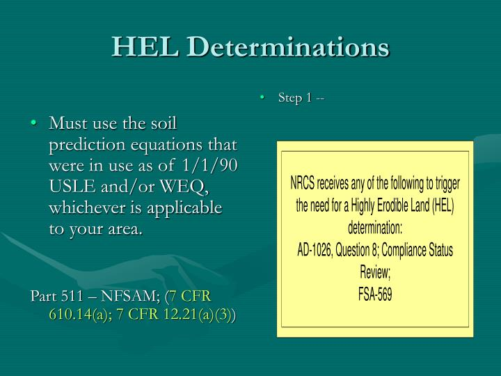 Must use the soil prediction equations that were in use as of 1/1/90 USLE and/or WEQ, whichever is applicable to your area.