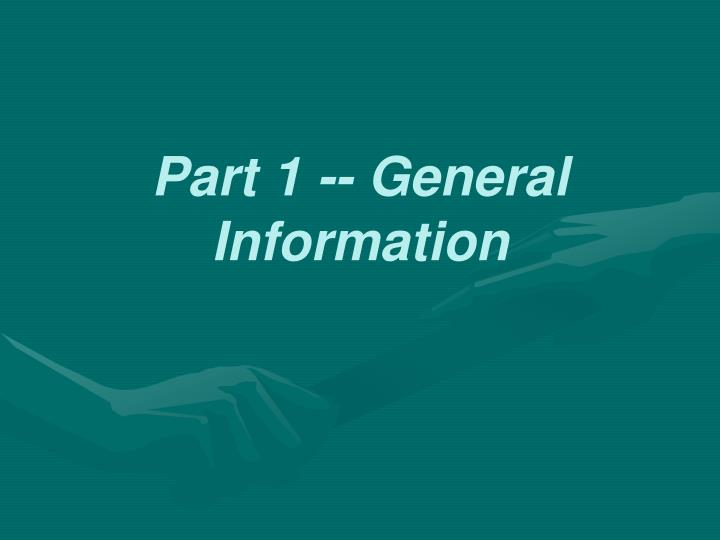 Part 1 -- General Information