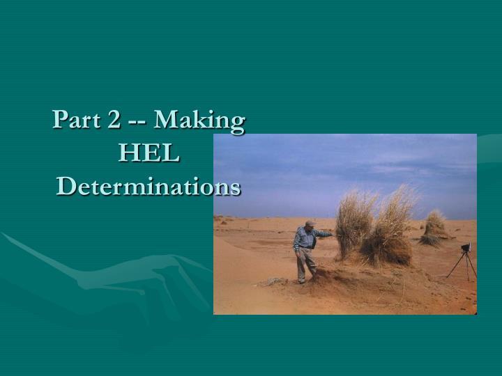 Part 2 -- Making HEL Determinations