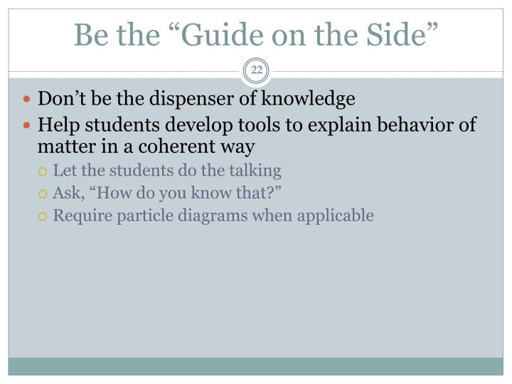 "Be the ""Guide on the Side"""