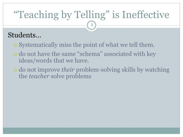 """Teaching by Telling"" is Ineffective"