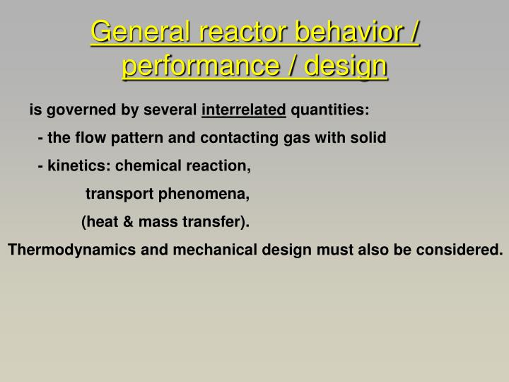 General reactor behavior / performance / design