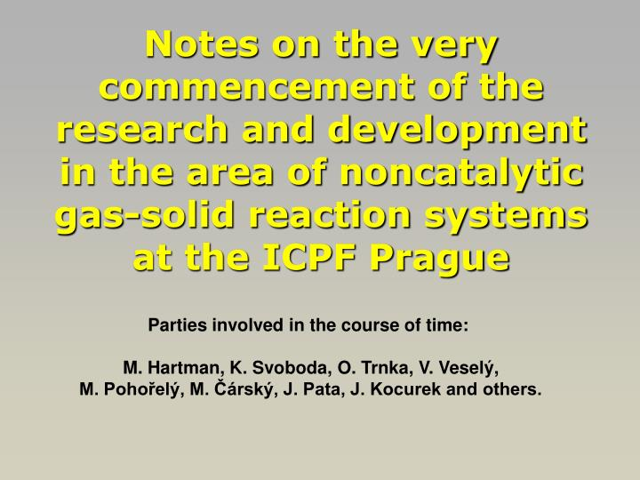 Notes on the very commencement of the research and development in the area of noncatalytic gas-solid...