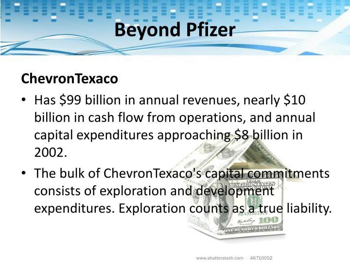 Beyond Plizer : ChevronTexaco
