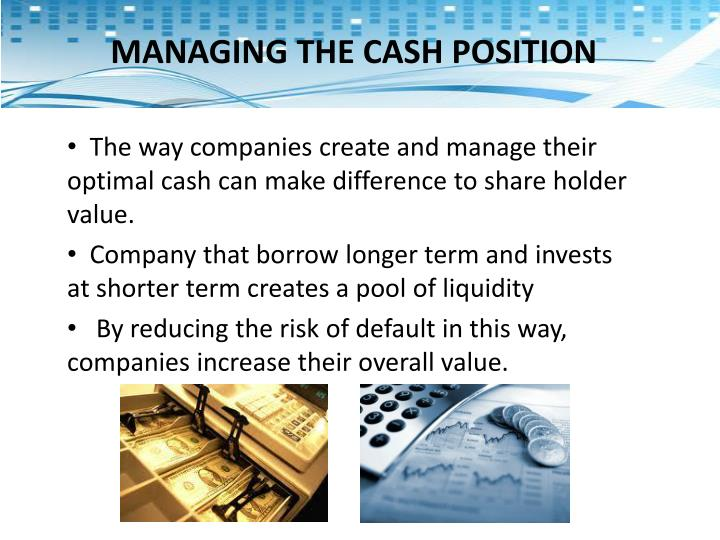 MANAGING THE CASH POSITION
