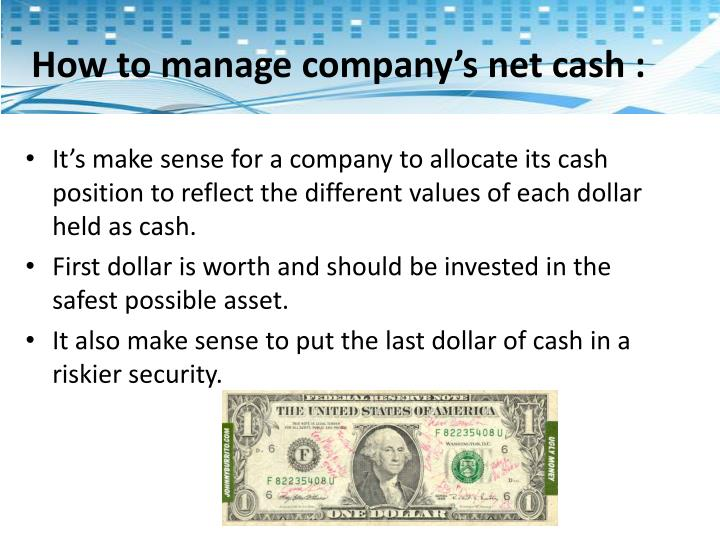 How to manage company's net cash :