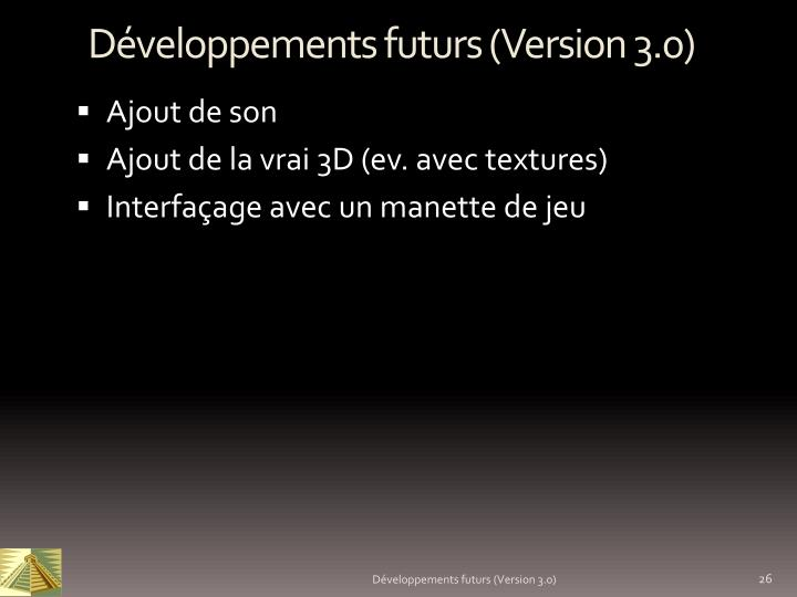 Développements futurs (Version 3.0)