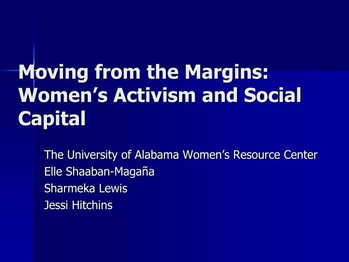 Moving from the margins women s activism and social capital