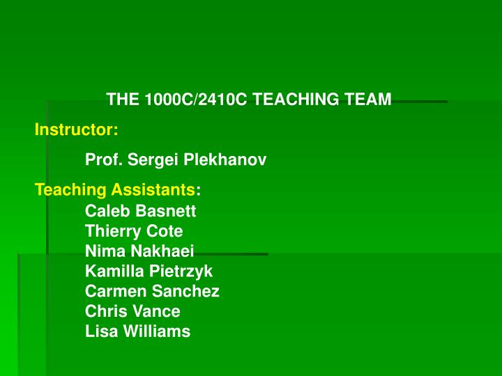 THE 1000C/2410C TEACHING TEAM