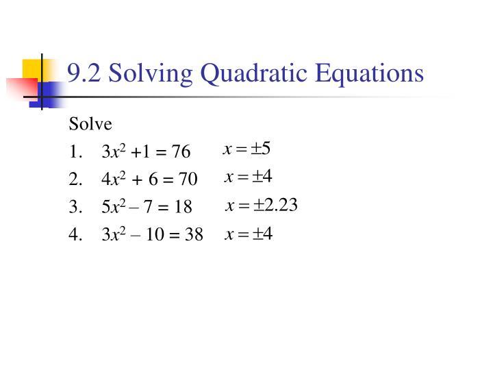 9.2 Solving Quadratic Equations