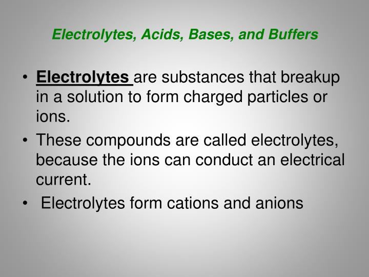 Electrolytes, Acids, Bases, and Buffers