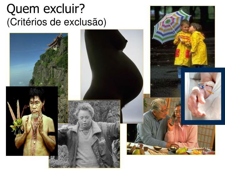 Quem excluir?