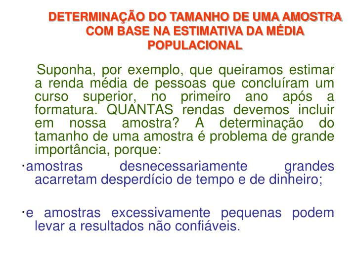 DETERMINAÇÃO DO TAMANHO DE UMA AMOSTRA COM BASE NA ESTIMATIVA DA MÉDIA POPULACIONAL