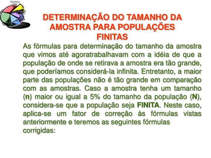 DETERMINAÇÃO DO TAMANHO DA AMOSTRA PARA POPULAÇÕES