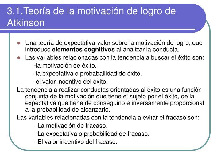 3.1.Teoría de la motivación de logro de Atkinson