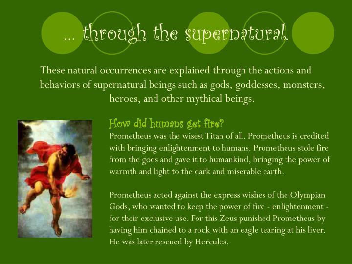 … through the supernatural.