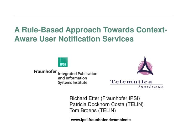A rule based approach towards context aware user notification services