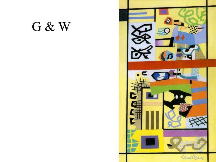 G & W