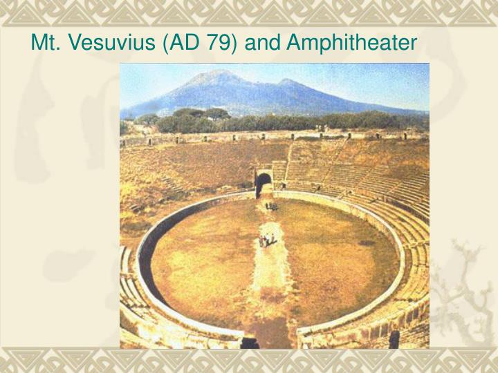 Mt. Vesuvius (AD 79) and Amphitheater