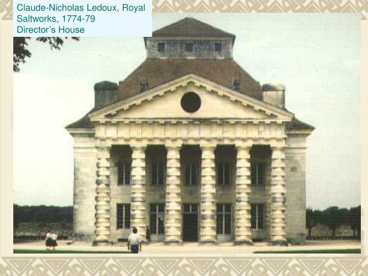 Claude-Nicholas Ledoux, Royal Saltworks, 1774-79