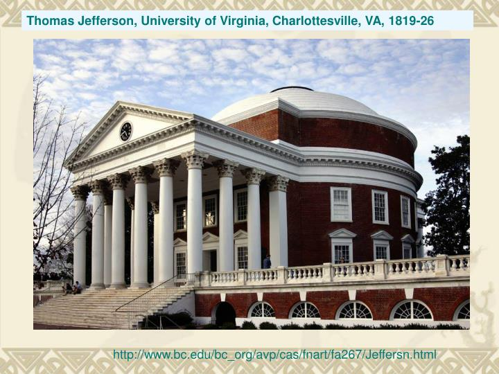 Thomas Jefferson, University of Virginia, Charlottesville, VA, 1819-26