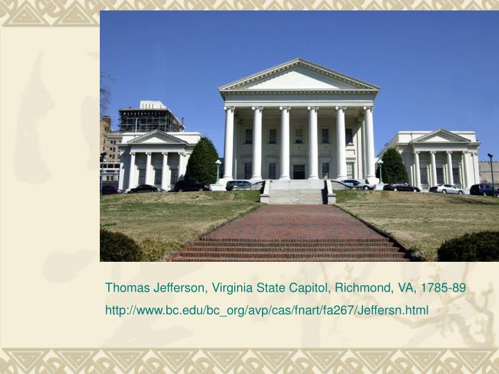 Thomas Jefferson, Virginia State Capitol, Richmond, VA, 1785-89