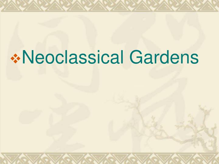 Neoclassical Gardens