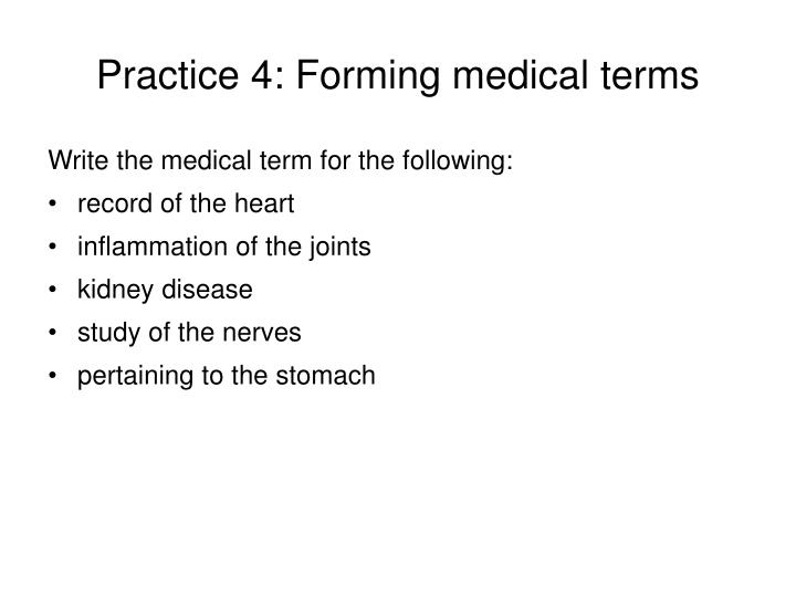 Practice 4: Forming medical terms