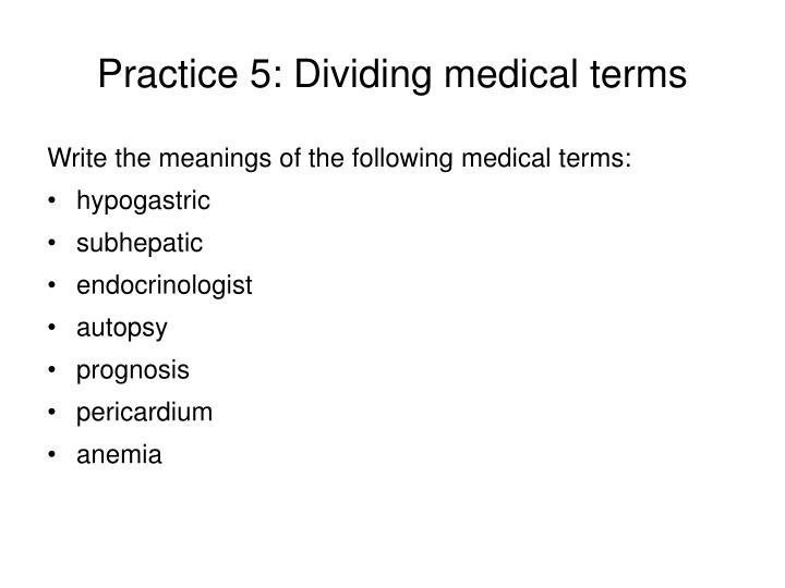 Practice 5: Dividing medical terms