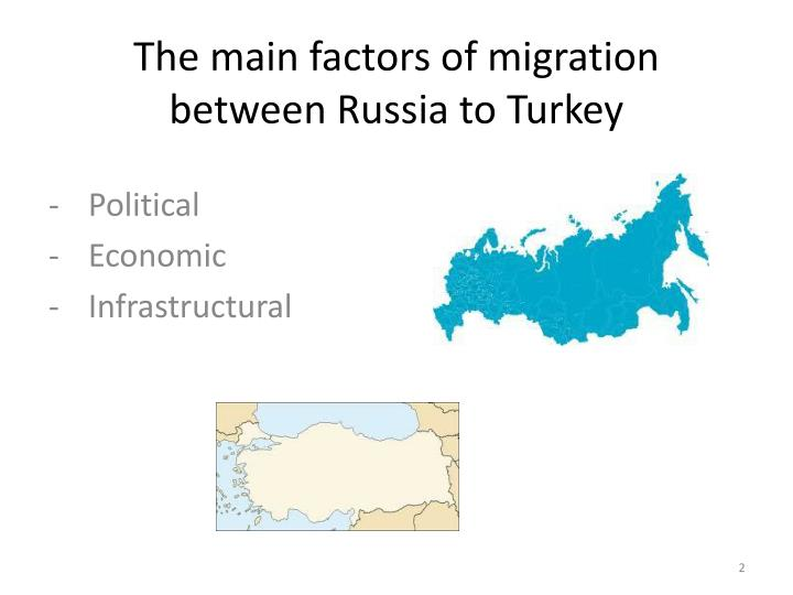 The main factors of migration between Russia to Turkey