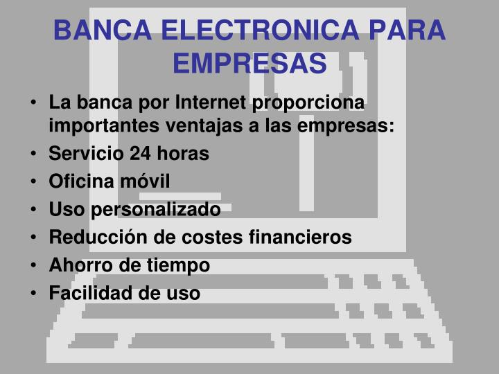 BANCA ELECTRONICA PARA EMPRESAS