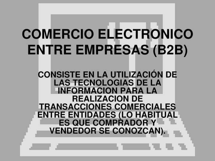 COMERCIO ELECTRONICO ENTRE EMPRESAS (B2B)