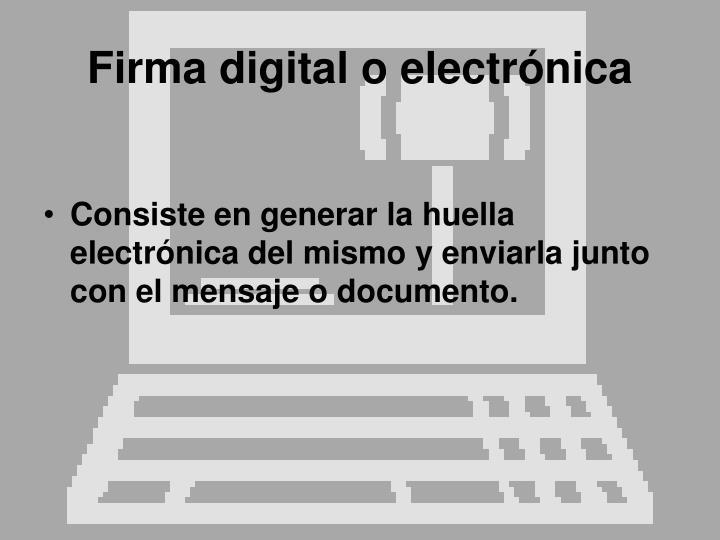 Firma digital o electrónica
