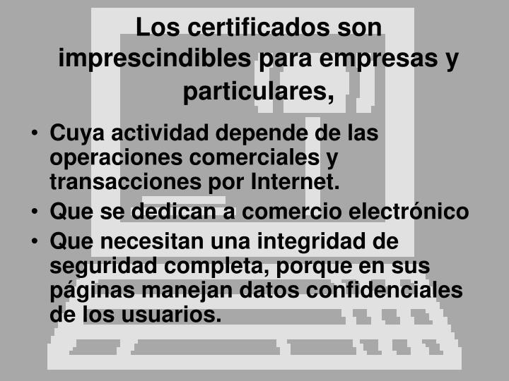Los certificados son imprescindibles para empresas y particulares