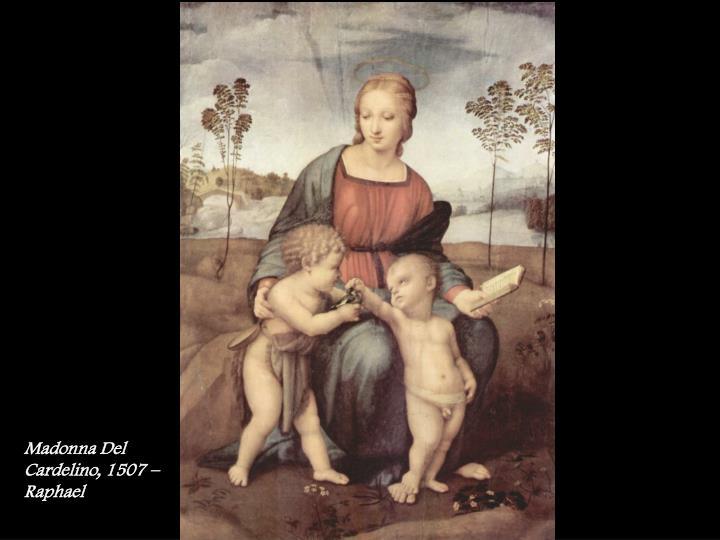 Madonna Del Cardelino, 1507 –  Raphael