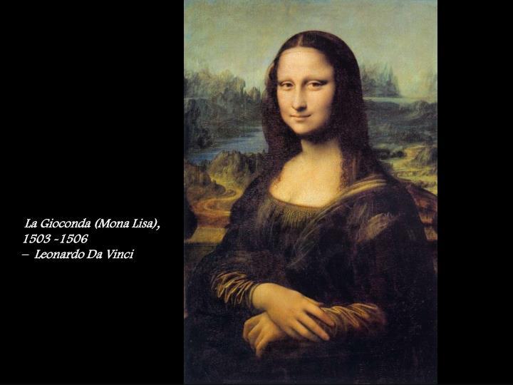 La Gioconda (Mona Lisa), 1503 -1506