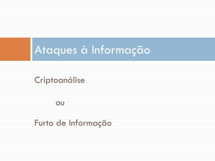 Ataques à Informação