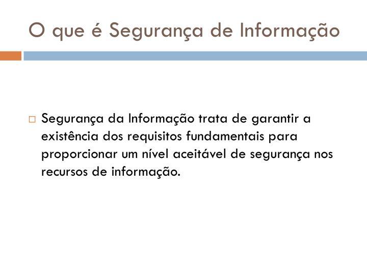 O que é Segurança de Informação