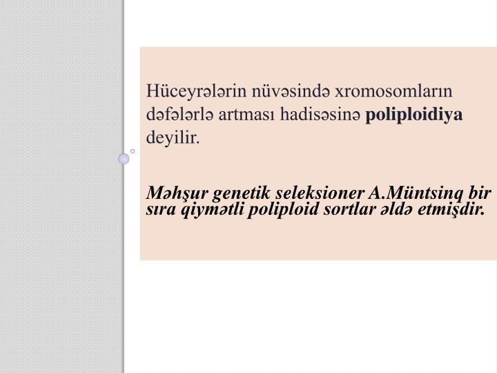 Hüceyrələrin nüvəsində xromosomların dəfələrlə artması hadisəsinə