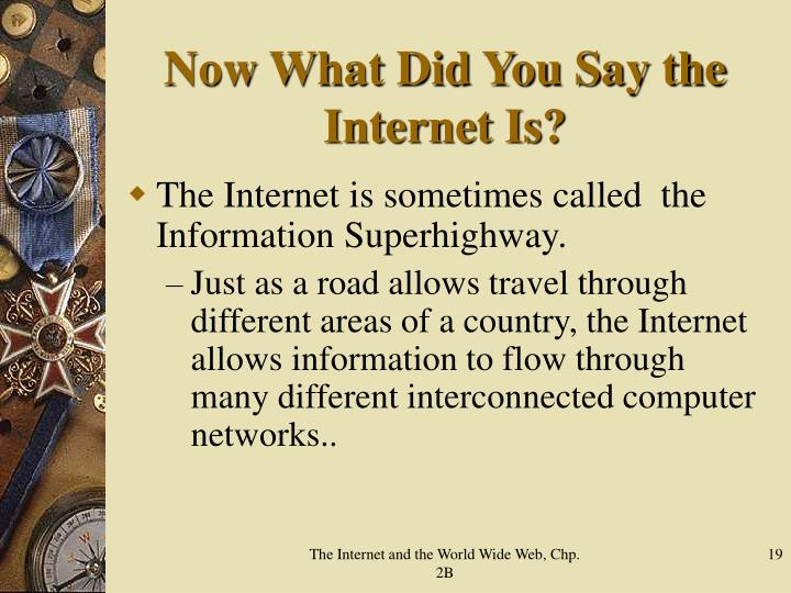 Now What Did You Say the Internet Is?