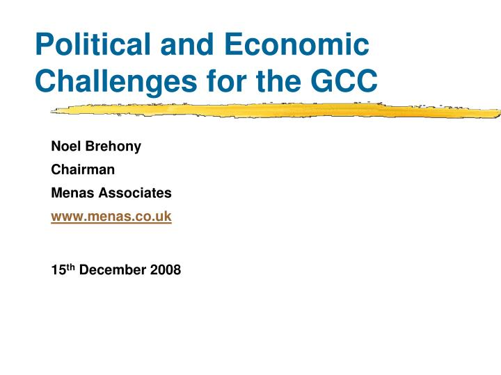 Political and economic challenges for the gcc