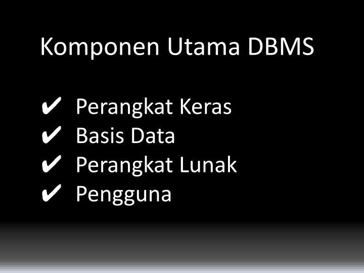 Komponen Utama DBMS
