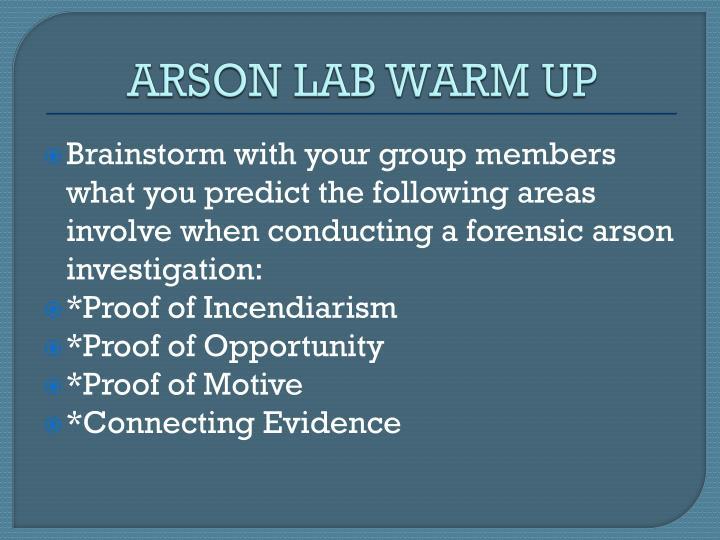 ARSON LAB WARM UP