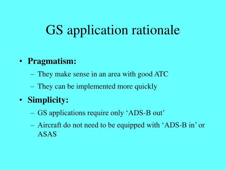 GS application rationale